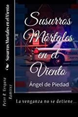 Susurros Mortales en el Viento, Ángel de Piedad. (Cuando La Muerte se Viste De Blanco): Regresa la agente del FBI Stacey Loggins en este segundo capítulo... (Spanish Edition) Kindle Edition