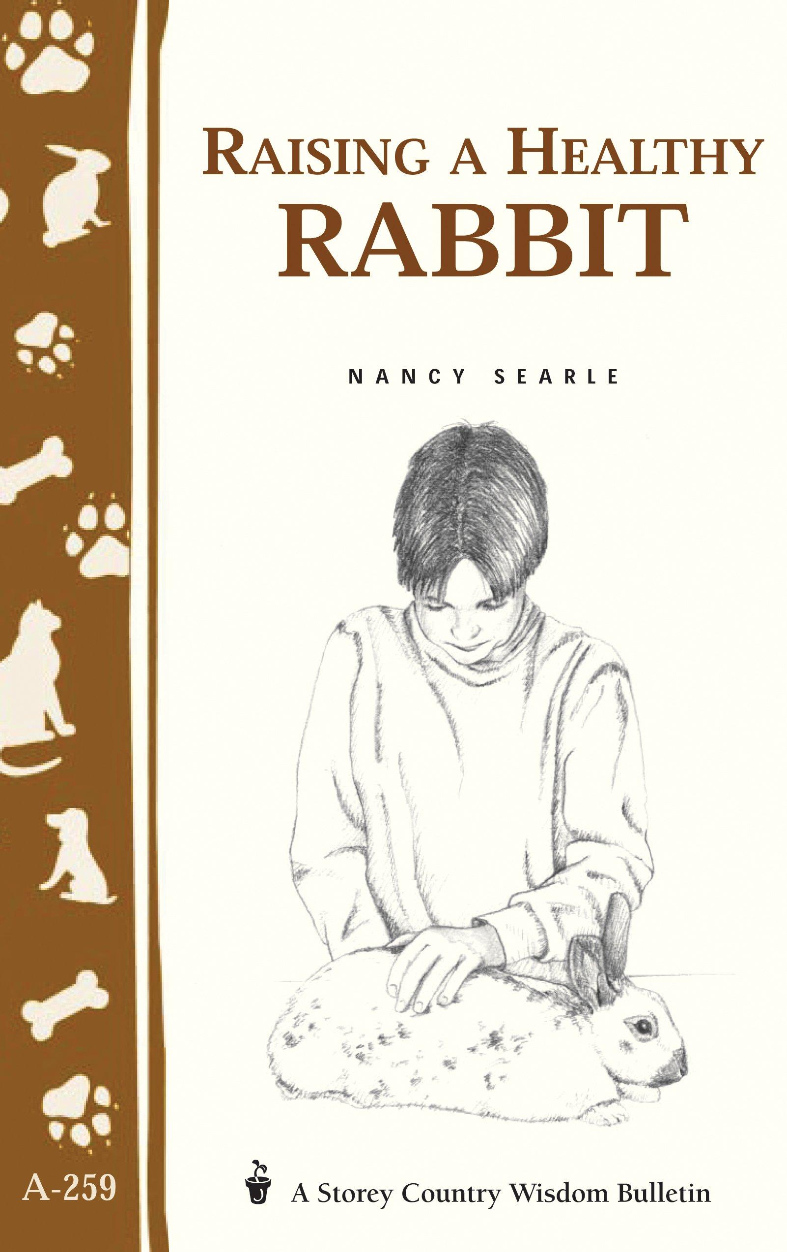 Raising a Healthy Rabbit: Storey's Country Wisdom Bulletin A-259 (Storey Country Wisdom Bulletin, A-259) ebook