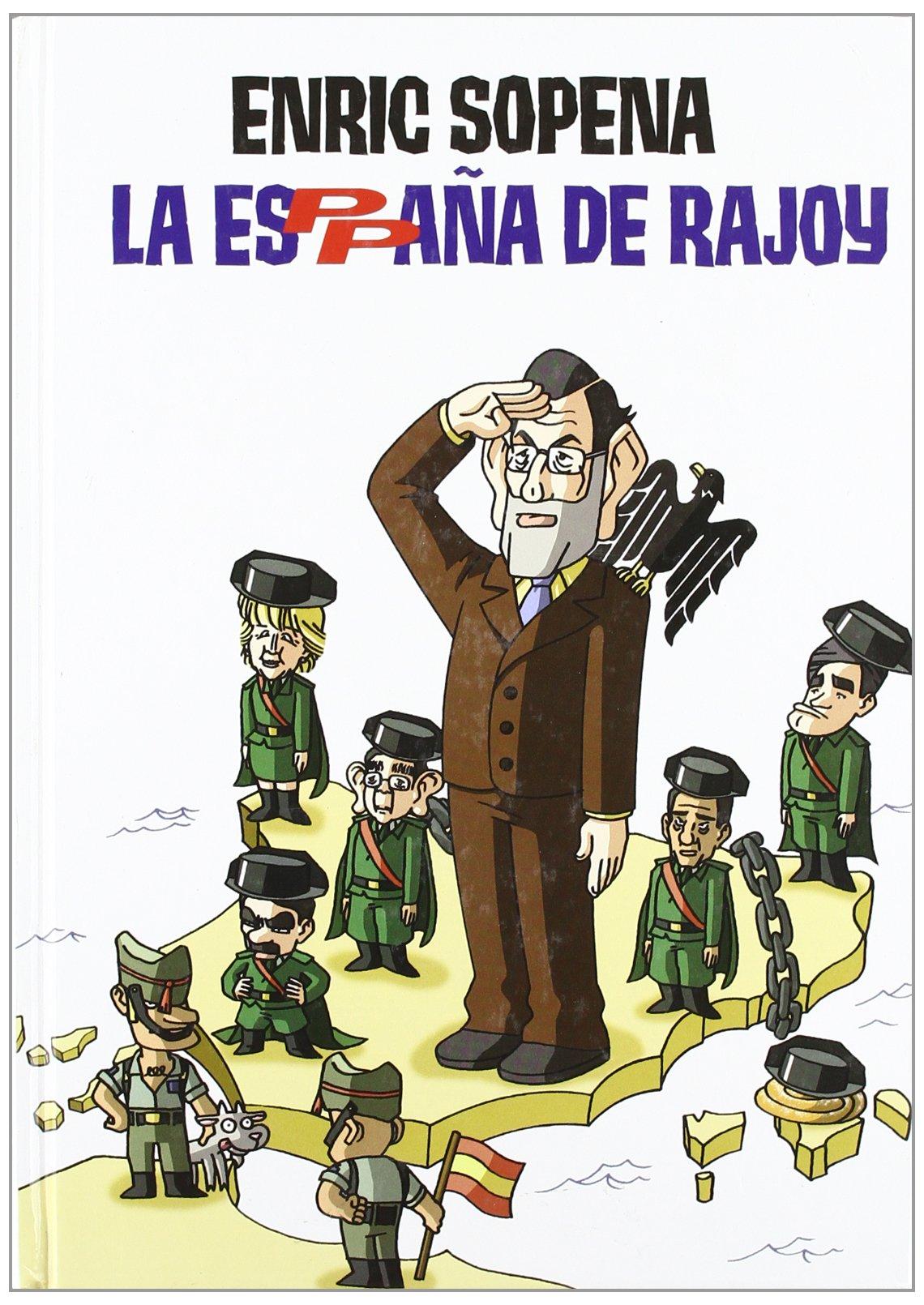 La España de Rajoy (COMIC BOOKS): Amazon.es: Sopena Daganzo, Enric: Libros