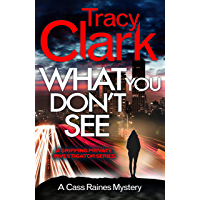 What You Don't See: A gripping private investigator series (A Cass Raines Mystery Book 3) (English Edition)