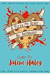 A Pizza My Heart (Pizzathology Book 1) Kindle Edition