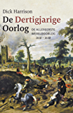 De Dertigjarige Oorlog: De allereerste wereldoorlog 1618-1648