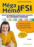 Méga Mémo IFSI: Tout le programme semestre par semestre de l'étudiant infirmier