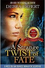 A Strange Twist of Fate: A West By Southwest Romantic Suspense Kindle Edition