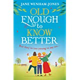 Old Enough to Know Better: A laugh out loud funny and feel good read for summer 2021!