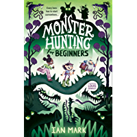 Monster Hunting For Beginners: the funniest new children's fantasy series of 2021 - the perfect summer holiday book for…