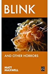 Blink and Other Horrors Kindle Edition