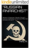 """""""RUSSIAN ANARCHIST"""": Weapons !? Explosives !? Bombs !? Drugs !?"""