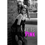My Name Is Pink: An Age Gap Dark Romance (Morally Questionable)
