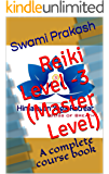 Reiki Level -3 (Master Level): A complete course book