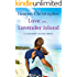 Love on Lavender Island (A Lavender Island Novel Book 2)