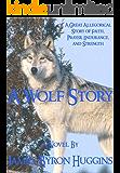 A Wolf Story (English Edition)