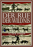 Jack London: Der Ruf der Wildnis (Illustriert) (German Edition)
