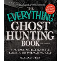 The Everything Ghost Hunting Book, 2nd Edition: Tips, tools, and techniques for exploring the supernatural world