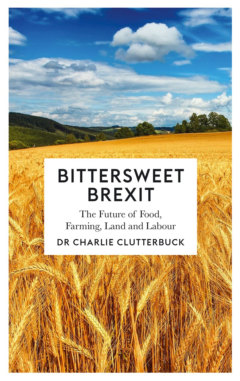 Download Bittersweet Brexit: The Future of Food, Farming, Land and Labour pdf