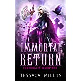 Immortal Return: An Epic Dark Fantasy Romance (Primordials of Shadowthorn Book 3)