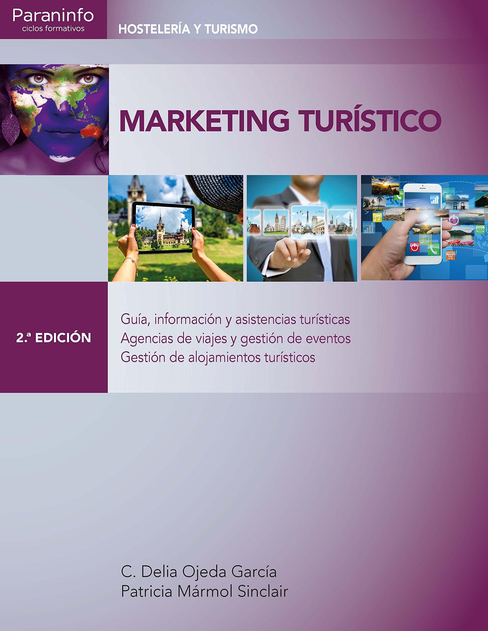 Marketing turístico 2.ª edición Tapa blanda – 6 may 2016 PATRICIA MÁRMOL SINCLAIR CARMEN DELIA OJEDA GARCÍA Ediciones Paraninfo S.A