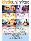 His Mate- Brothers- Box Set Three- Four books in one set