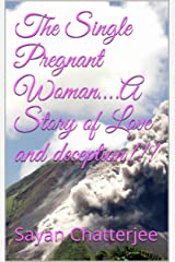 The Single Pregnant Woman….A Story of Love and deception!!! (The Revelations Book 3) Kindle Edition