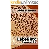 Laberinto: si dudas, te pierdes... (Spanish Edition)