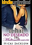 El Bebé No Deseado del Multimillonario (Spanish Edition)