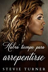 Habrá tiempo para arrepentirse (Spanish Edition) Kindle Edition