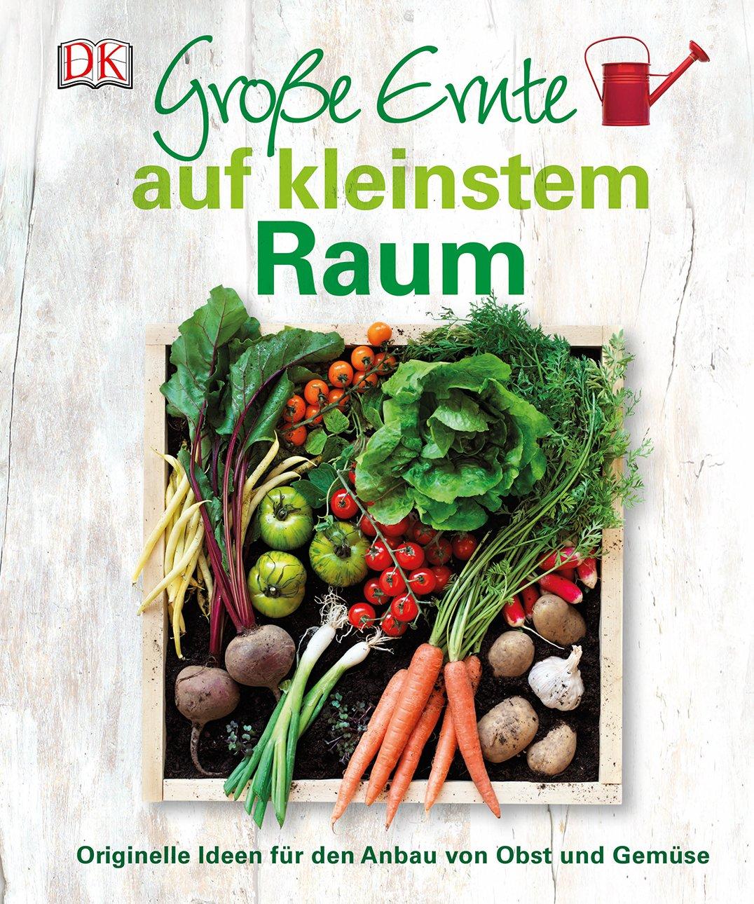 Große Ernte Auf Kleinstem Raum  Originelle Ideen Für Den Anbau Von Obst Und Gemüse