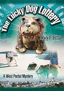 The Lucky Dog Lottery: A West Portal Mystery