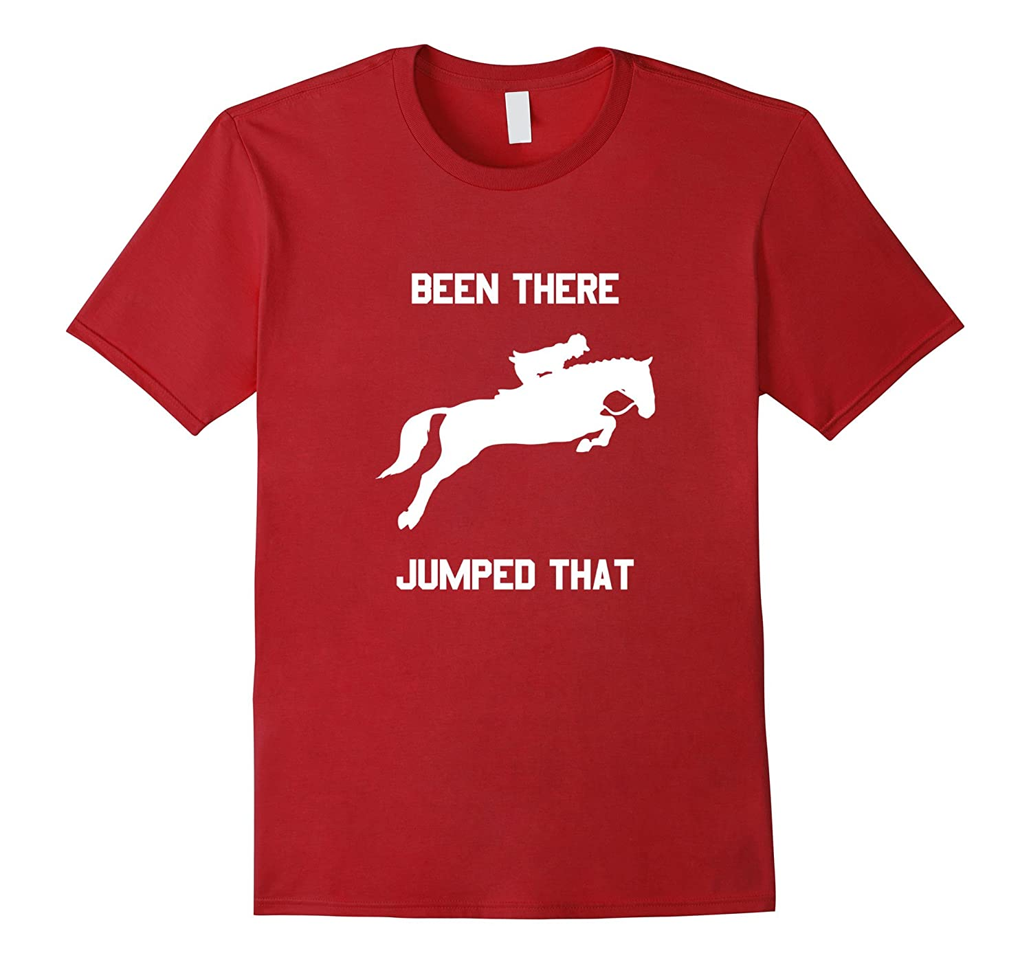 Been There Jumped That Horse Jumping Equestrian T-Shirt-TJ