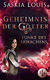 Funke des Erwachens: (Fantasy, Liebe, Abenteuer) (Geheimnis der Götter-Reihe) (German Edition)