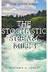 The Stochastic Stream: Mile 3 (The 12 Mile Course Series Book 4) Kindle Edition