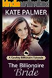 The Billionaire Bride: A Clean Billionaire Novella (A Cowboy Billionaire Fairytale Book 2)