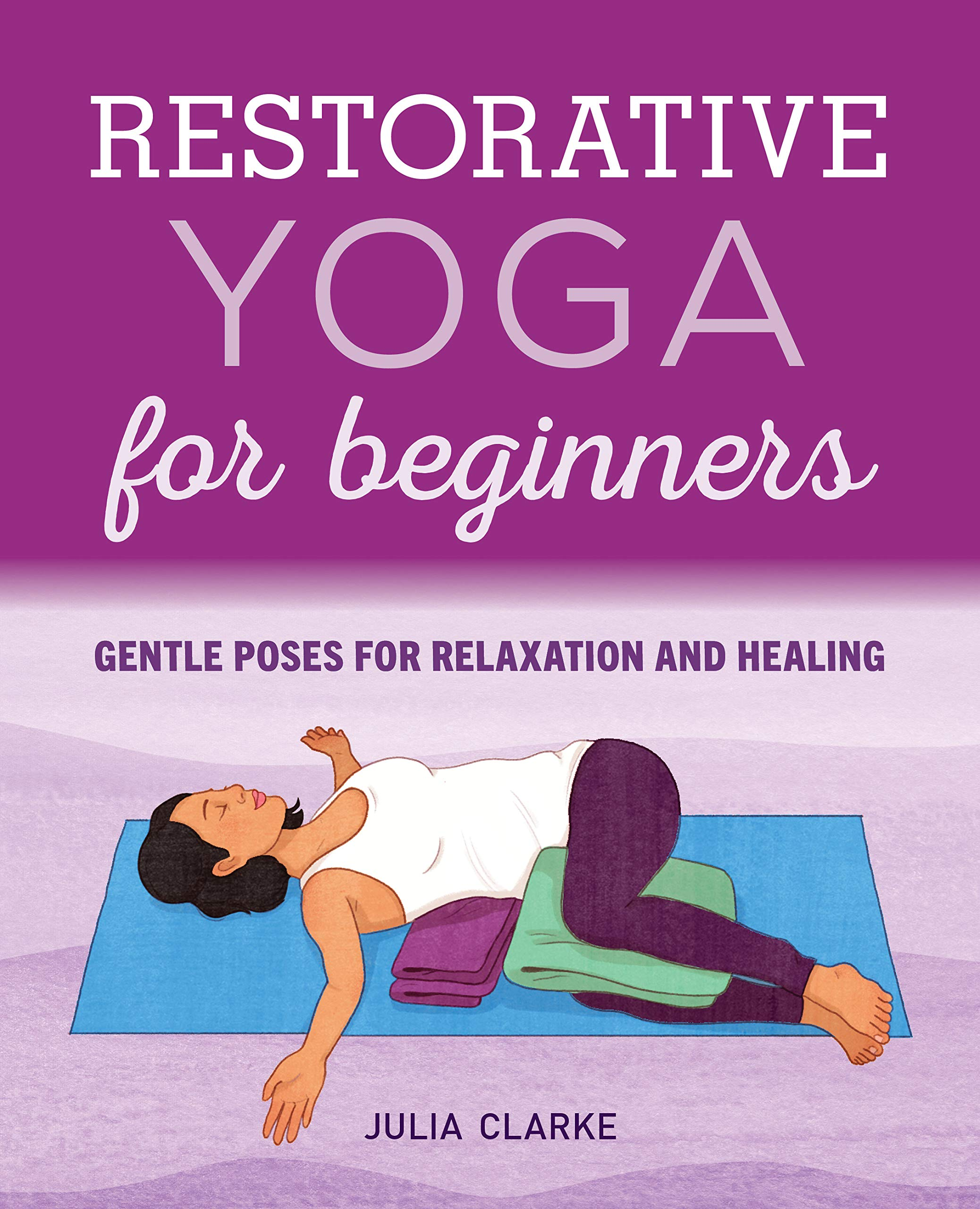 Restorative Yoga for Beginners: Gentle Poses for Relaxation and