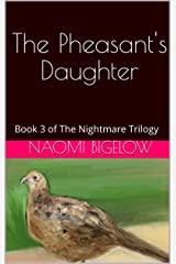 The Pheasant's Daughter: Book 3 of The Nightmare Trilogy Kindle Edition