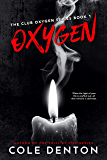 Oxygen: The Club Oxygen Series Book One