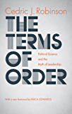 The Terms of Order: Political Science and the Myth of Leadership