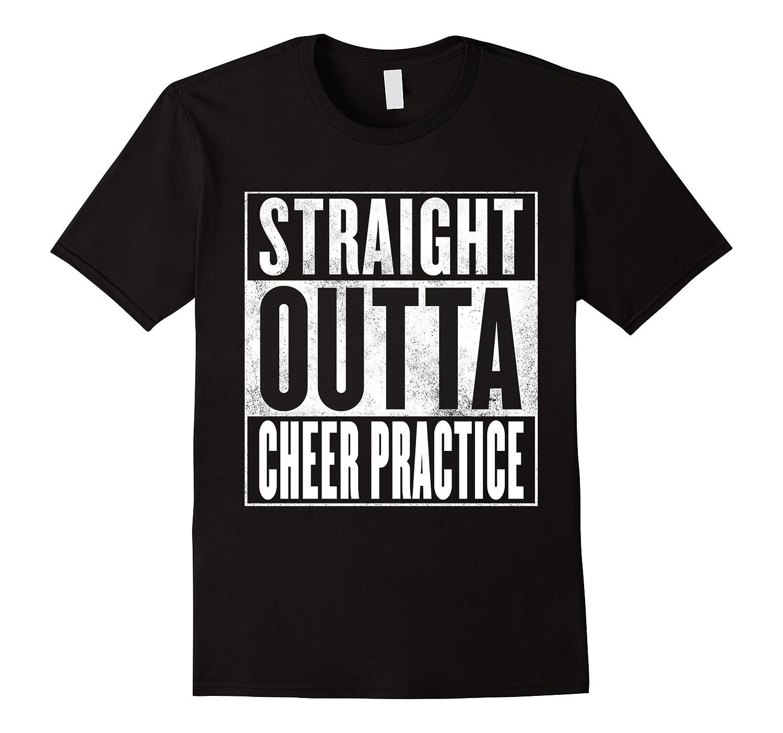 Cheer Practice T-Shirt - STRAIGHT OUTTA CHEER PRACTICE Shirt-FL