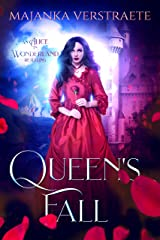 Queen's Fall (An Alice in Wonderland Retelling) Kindle Edition