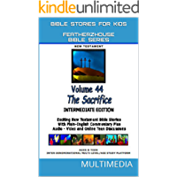 """Bible Stories For Kids: The Sacrifice (AudioVideo """"FeatherzHouse Bible Series""""  Intermediate - Youth Edition Book 44)"""