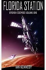 Florida Station (Broken Cosmos Book 1) Kindle Edition