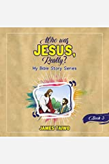 Who Was Jesus, Really? Book Three: My Bible Story Series, Book 3 Audible Audiobook