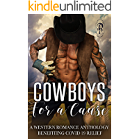 Cowboys for a Cause: A Western Romance Anthology Benefiting Covid19 Relief