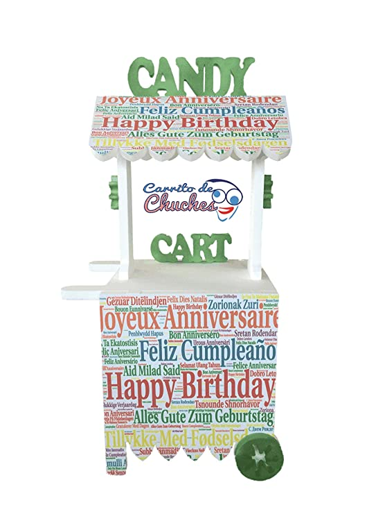 CARRITO DE CHUCHES Candy Cart Happy Birthday. para Decorar. Medidas 132CMS(Alto) X56CMS(Ancho) X47CMS(Fondo): Amazon.es: Juguetes y juegos