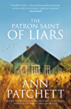The Patron Saint of Liars: The Sunday Times best selling author of The Dutch House and Bel Canto, Winner of The Women's…
