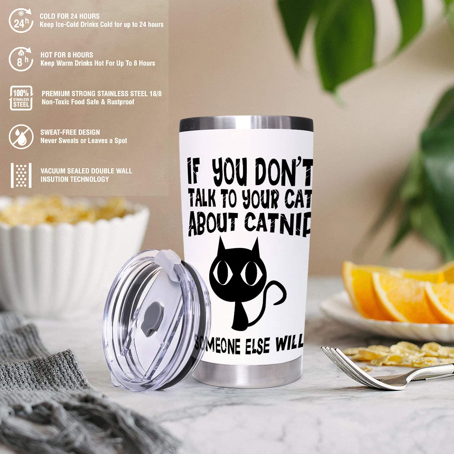 Meow Tumbler Cat Travel Mug 20oz Stainless Steel Tumbler For Girls Women If You Don T Talk To Your Cat About Catnip Someone Else Will Cup For Pet Lovers Kitchen Dining
