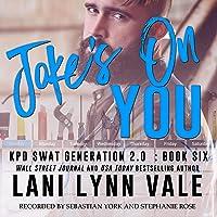 Joke's on You: SWAT Generation 2.0, Book Six