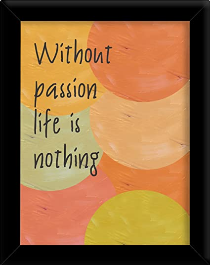 inspirational frames for office printable ppd speaking frames without passion life is nothing inspirational motivational quote framed decorative paintings for
