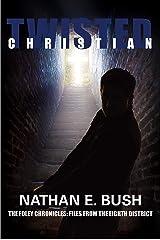 Twisted Christian Kindle Edition
