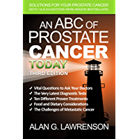 An ABC of Prostate Cancer Today - 3rd Edition: Solutions For Your Prostate Cancer