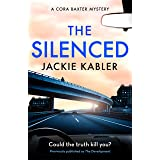 The Silenced: The third gripping mystery by the bestselling author of The Perfect Couple and Am I Guilty? (The Cora Baxter My